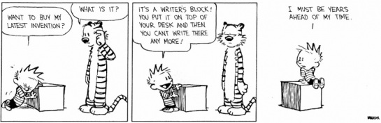 Calvin and Hobbes, the greatest comic strip ever. Writer, Bill Watterson manages to be creative even when he is stuck!