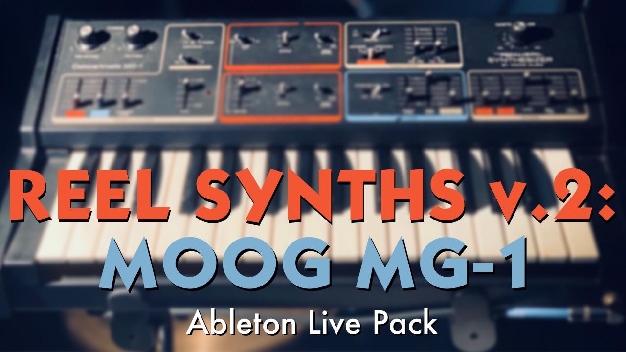 REEL SYNTHS V2: MOOG MG-1 Ableton Live Pack — Brian Funk