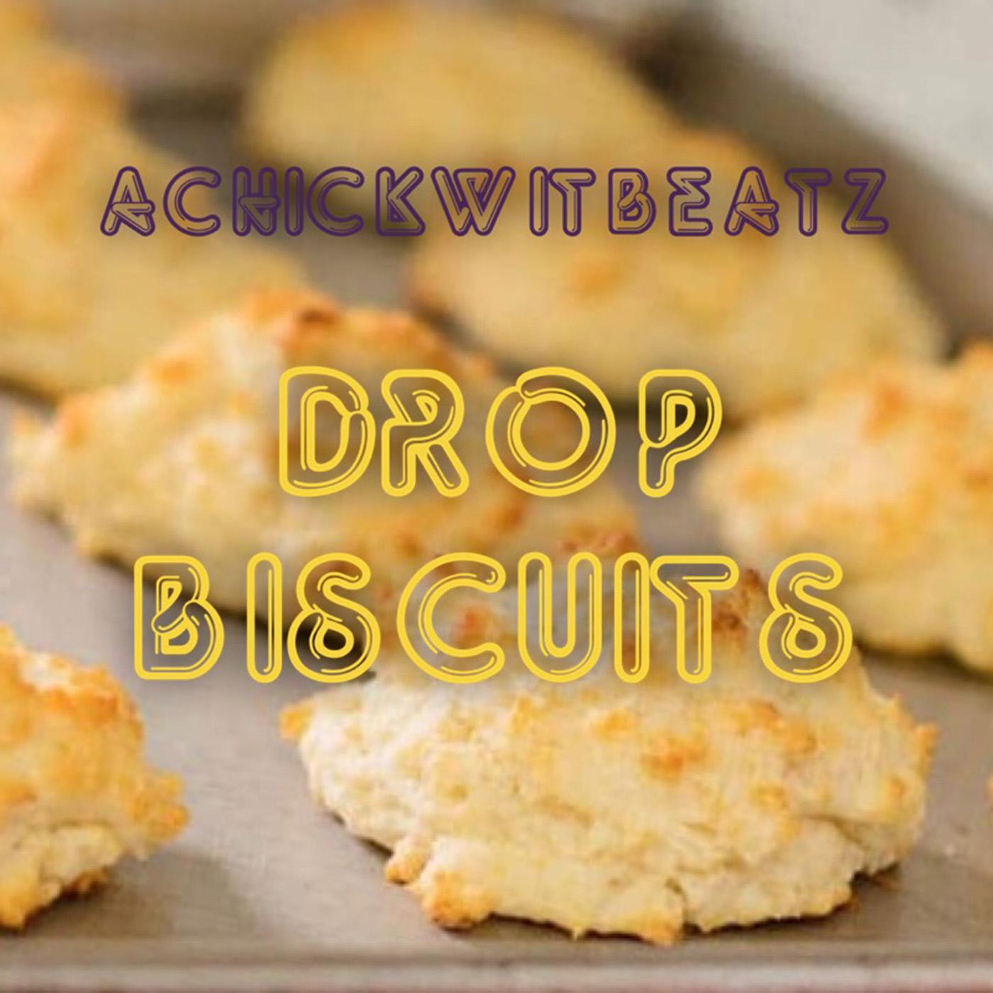 Achickwitbeatz Drop Biscuits Album Cover.jpg