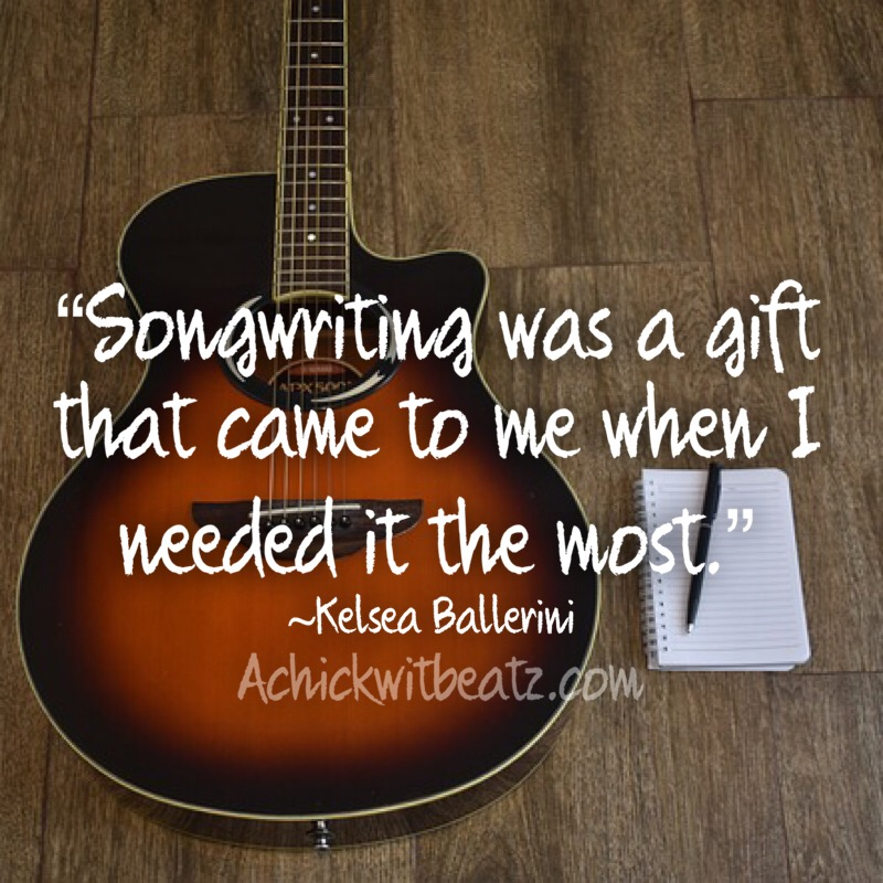 Songwriting was a gift that came to me when I needed it the most