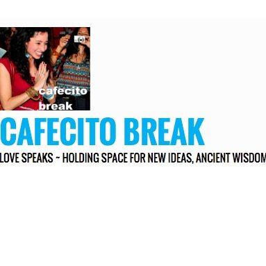 Cafecito Break Podcast - Love Speaks - Holding space for new ideas, ancient wisdom