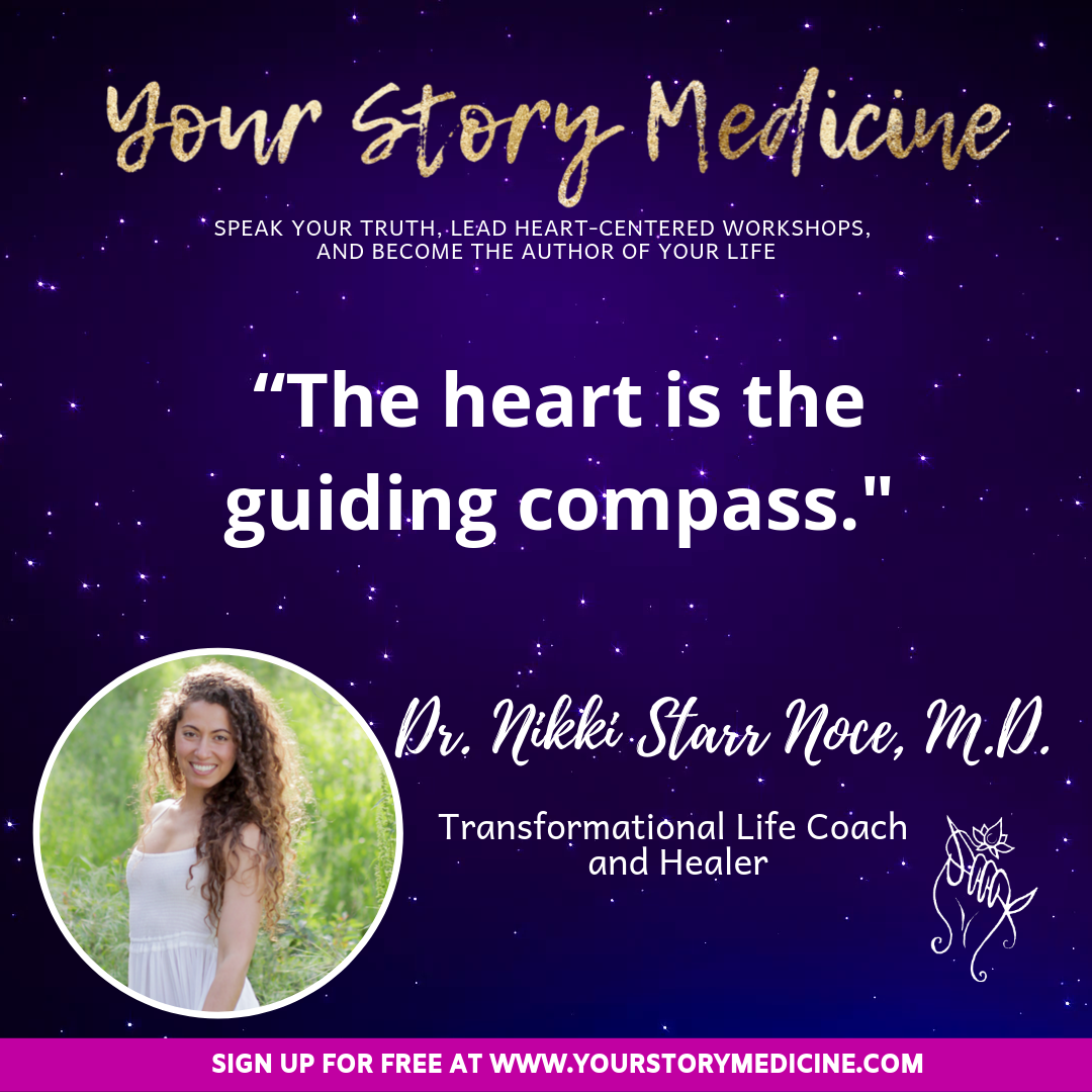 """Your Story Medicine - July, 2019Your Story Medicine: How to Speak Your Truth, Lead Heart Centered Workshops, and Become the Author of Your Life (hosted by Jumakae)Dr. Nikki Starr Noce - """"The Heart is The Compass"""""""