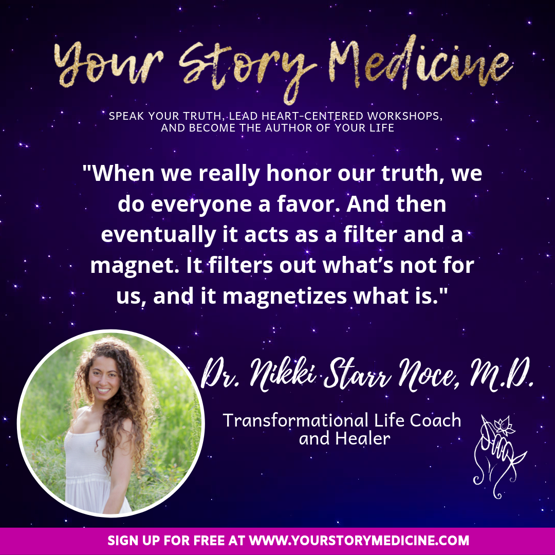 """Your Story Medicine - Dr. Nikki Starr Noce - """"The Heart is The Compass"""""""