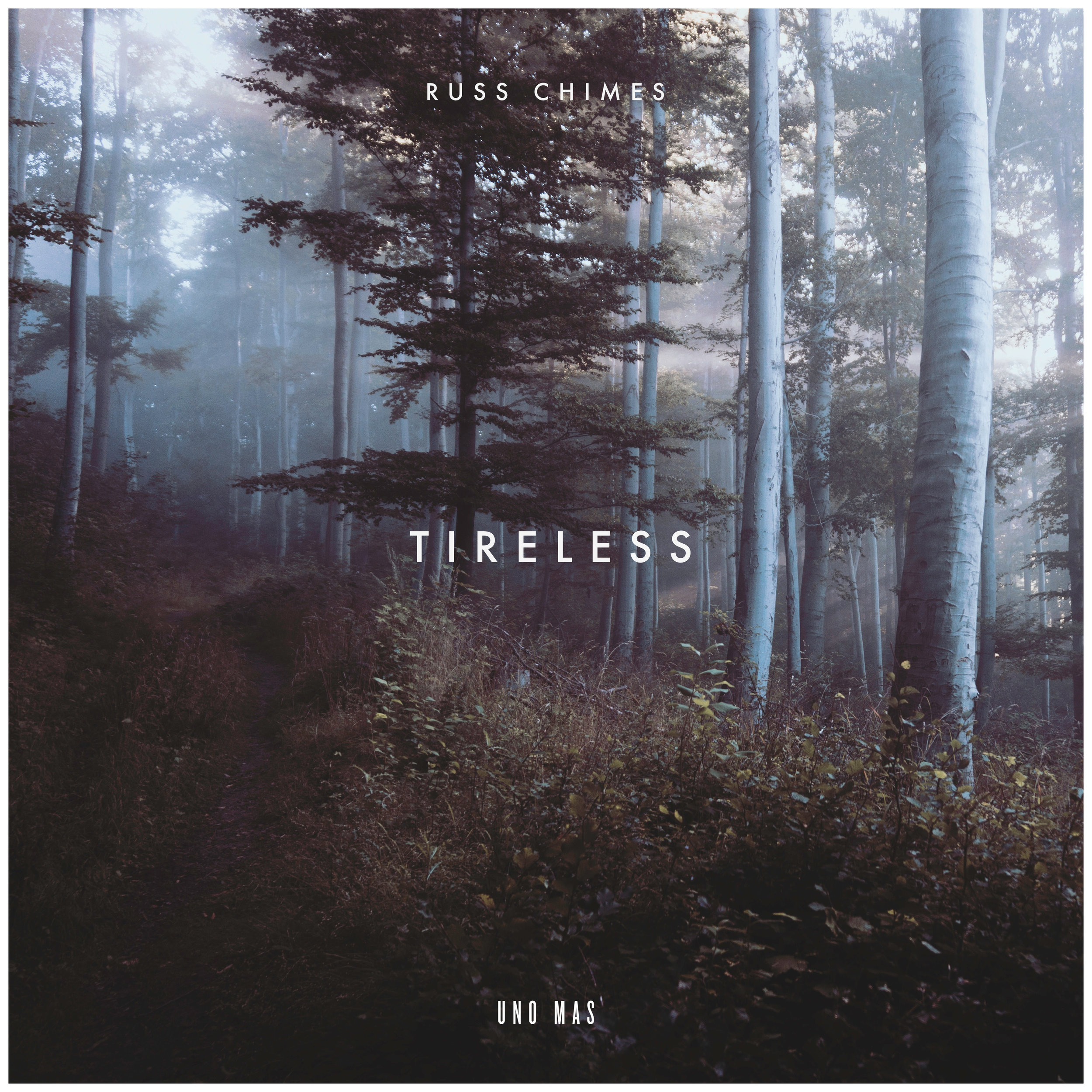 Russ Chimes - Tireless (UNO-008)
