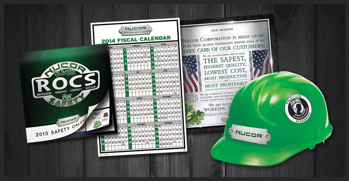 Nucor South Carolina - Safety Calendar, Dry Erase Fiscal Calendar, Mission Poster, Hardhat Stickers