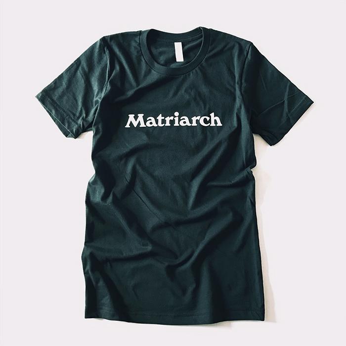 Matriarch tee