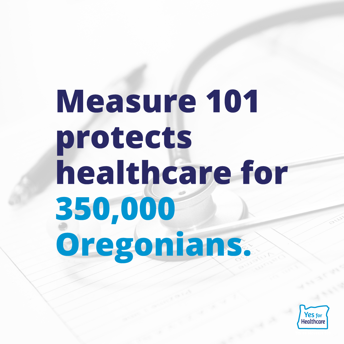 Measure 101 protects healthcare for 350,000 Oregonians.