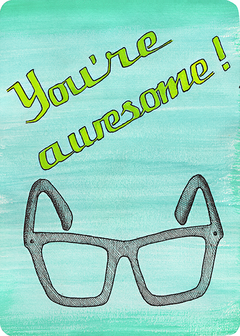 You're Awesome (Geek Glasses)