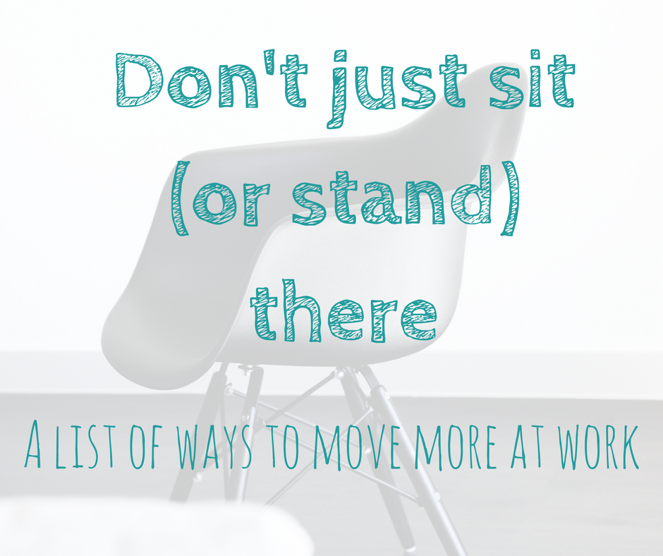 Don't just sit (or stand) there.png