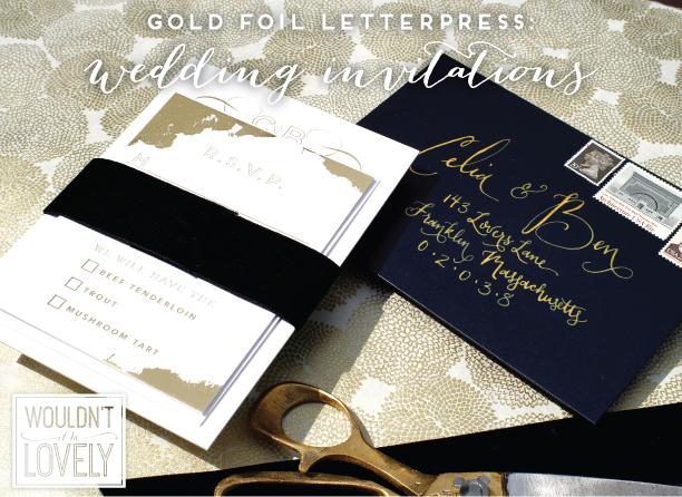 Custon Gold Foil Letterpress wedding invitations