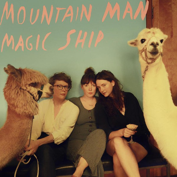6. Mountain Man - Magic Ship   It's possible for three-part harmonies to meld so well they actually hurt a person's insides.