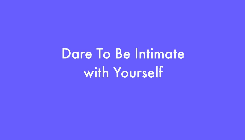 Dare To Be Intimate.jpg