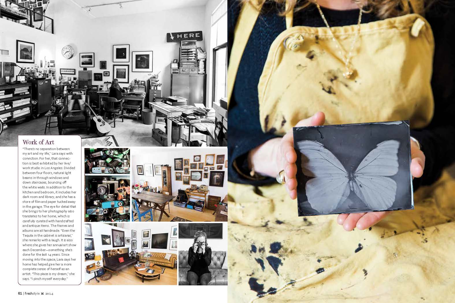 """Work of Art: """"There's no separation betweenmy art and my life,"""" Lara says withconviction. For her, that connectionis best exhibited by her live/work studio in Los Angeles. Dividedbetween four floors, natural lightbeams in through windows anddown staircases, bouncing offthe white walls. In addition to thekitchen and bedroom, it includes herdark room and library, and she has astore of film and paper tucked awayin the garage. The eye for detail thatshe brings to her photography alsotranslates to her home, which iscarefully curated with handcraftedand antique items. The frames andalbums are all handmade. """"Even theTequila in the cabinet is artisanal,""""she remarks with a laugh. It is alsowhere she gives her annual art showeach December—something she'sdone for the last 14 years. Sincemoving into the space, Lara says herhome has helped give her a morecomplete sense of herself as anartist.""""This place is my dream,"""" shesays. """"I pinch myself everyday."""""""