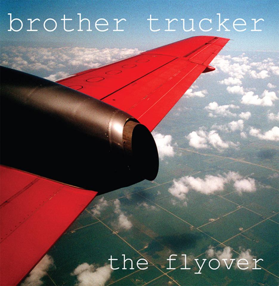 "Brother Trucker ""The Flyover"" cover photo Design by Eric Osmundson & Matt Kollasch 2008"