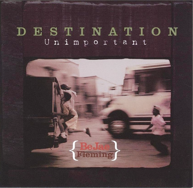 "BeJae Fleming ""Destination Unimportant"" cover photo, 2005"