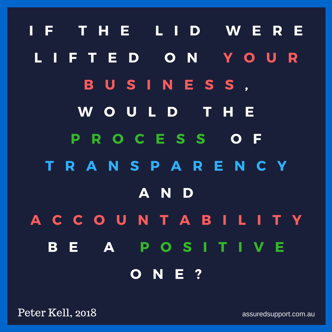 If the lid were lifted on your business, would the process of transparency and accountability be a positive one (1).png