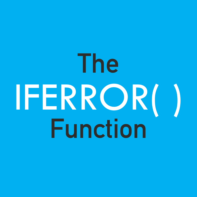 Learn About The IFERROR Function!