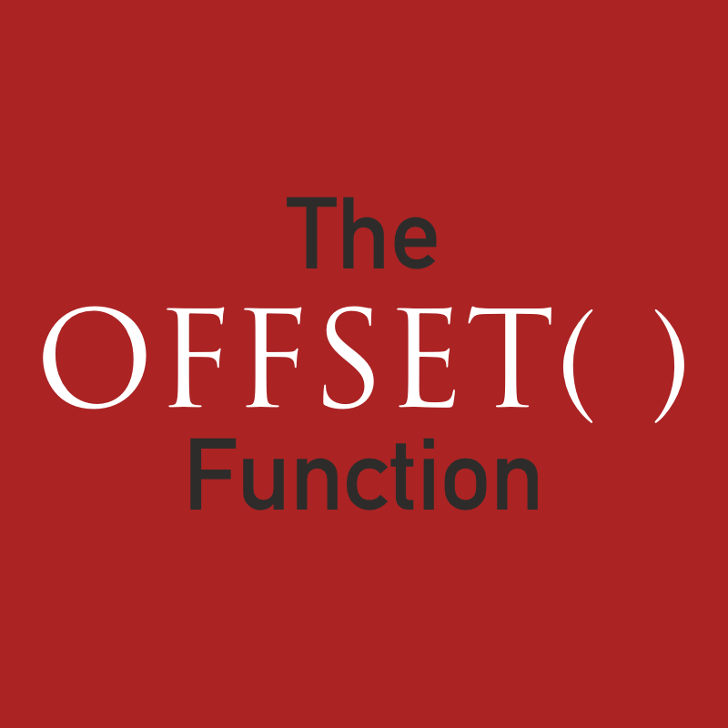 Learn About The OFFSET Function!