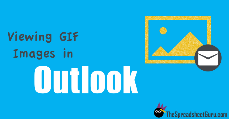 How to view GIF images in Microsoft Outlook 2007 2010 2013