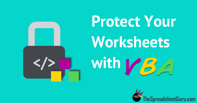Setting The Proper Password Protection Using VBA Coding