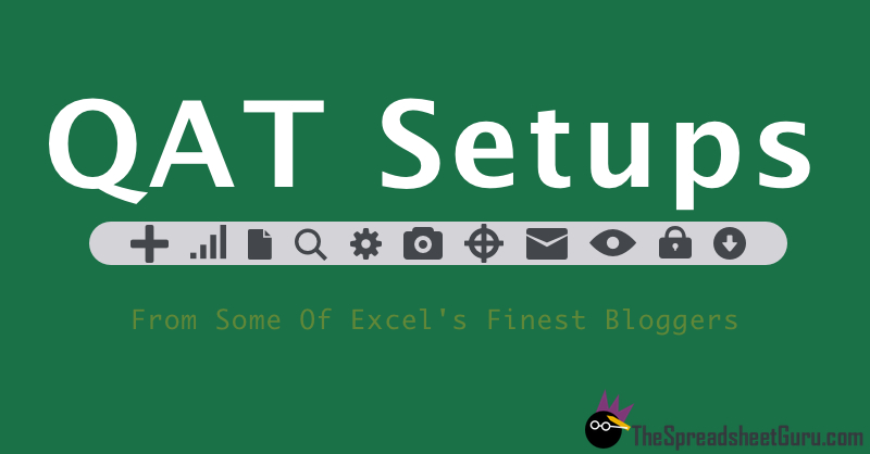 Excel QAT Setups From Some Of The Excel Community's Finest