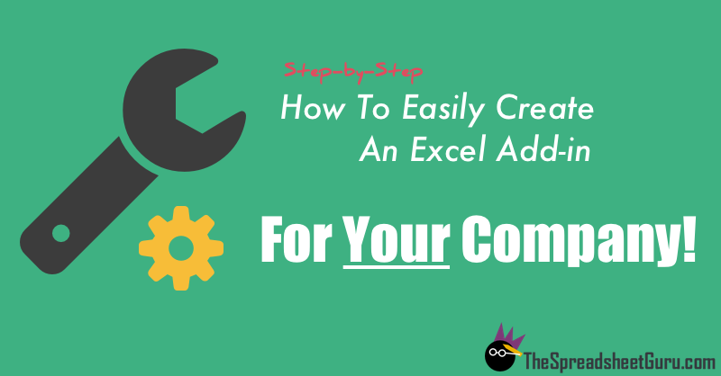 Step by steph how to easily develope an Excel addin for your company