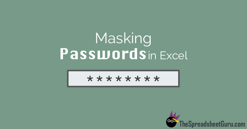 Masking (Hiding) A Password As It Is Entered In An Excel Text Box