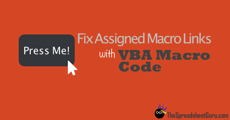 Fix Assigned Macro Copy Workbook Name Excel Spreadsheets VBA