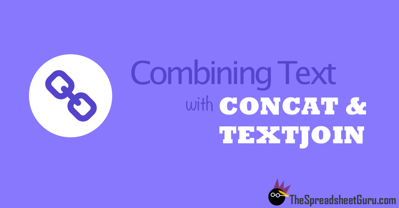 Combining Text With Concat and TextJoin Excel Spreadsheet Functions