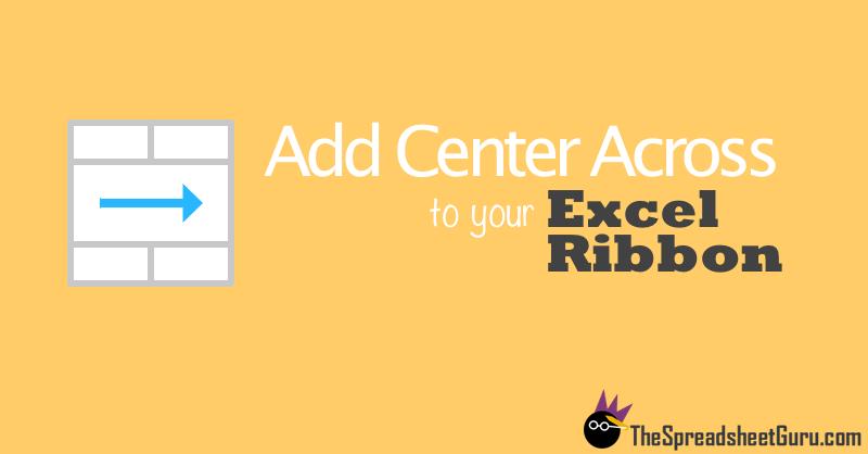 Excel Center Across Selection Ribbon Button