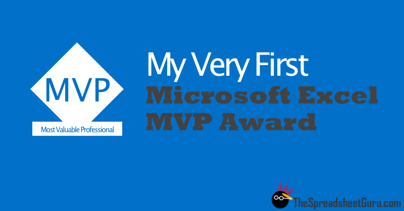 My First Microsoft Excel MVP Award! — The Spreadsheet Guru