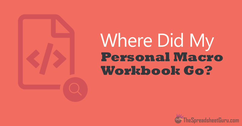 My Personal Macro Workbook Disappeared! How To Get It Back