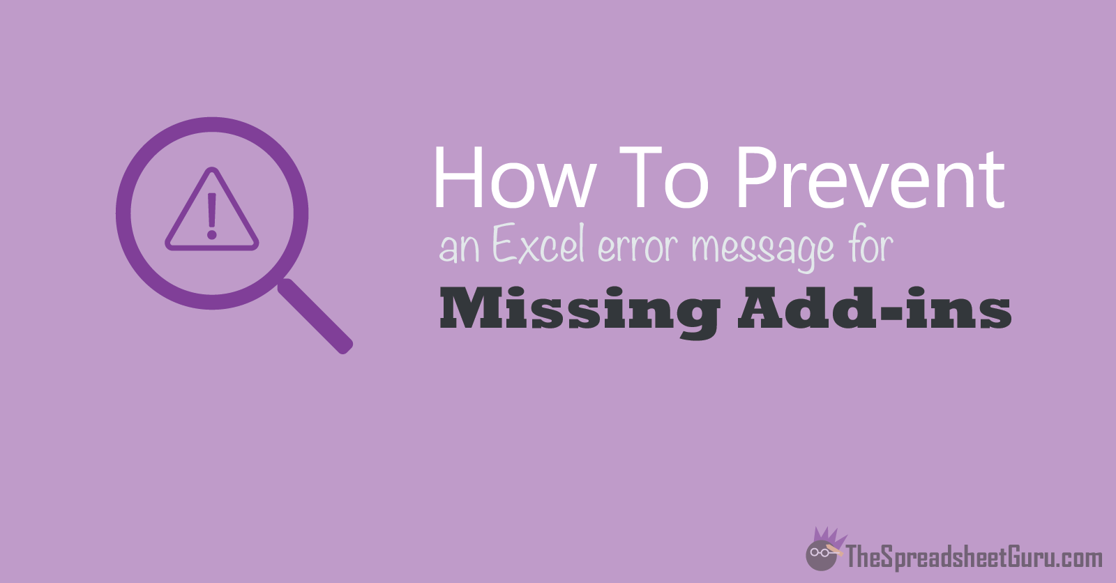 How To Prevent The Excel Error Message For A Missing Add-in