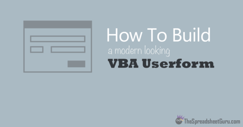 How To Build A Modern Looking Vba Userform Thespreadsheetguru