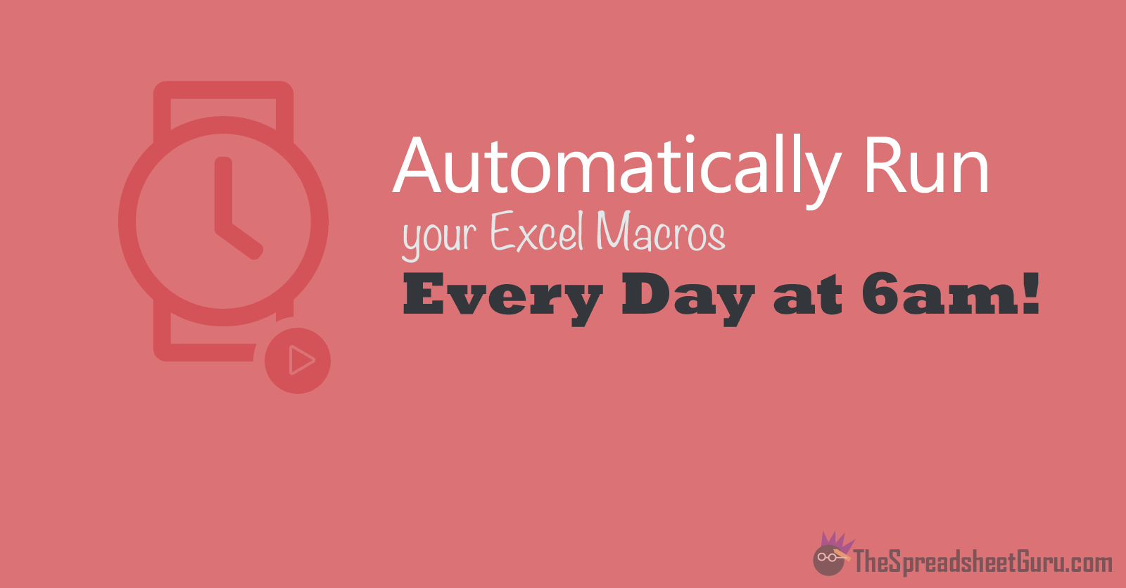 How To Automatically Run Excel VBA Macros Daily — The