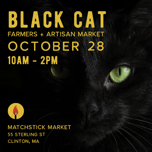 A special edition of the weekly Matchstick Market, and a revival of BLACK CAT Market! This  market will feature seasonal produce and foods, as well as wonderful art, products and entertainment!