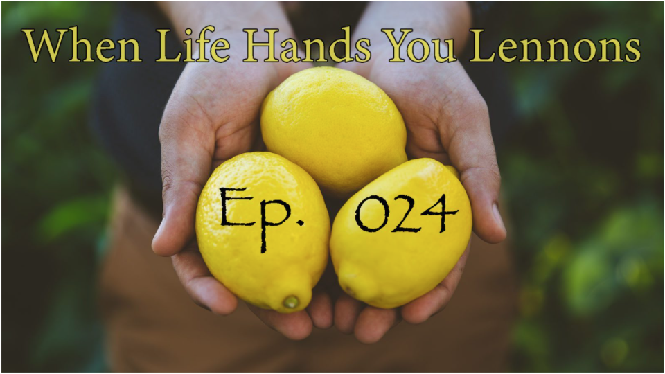 CLICK HERE: When Life Hands You Lennons Ep. 024 - Podcast with Judy Stakee