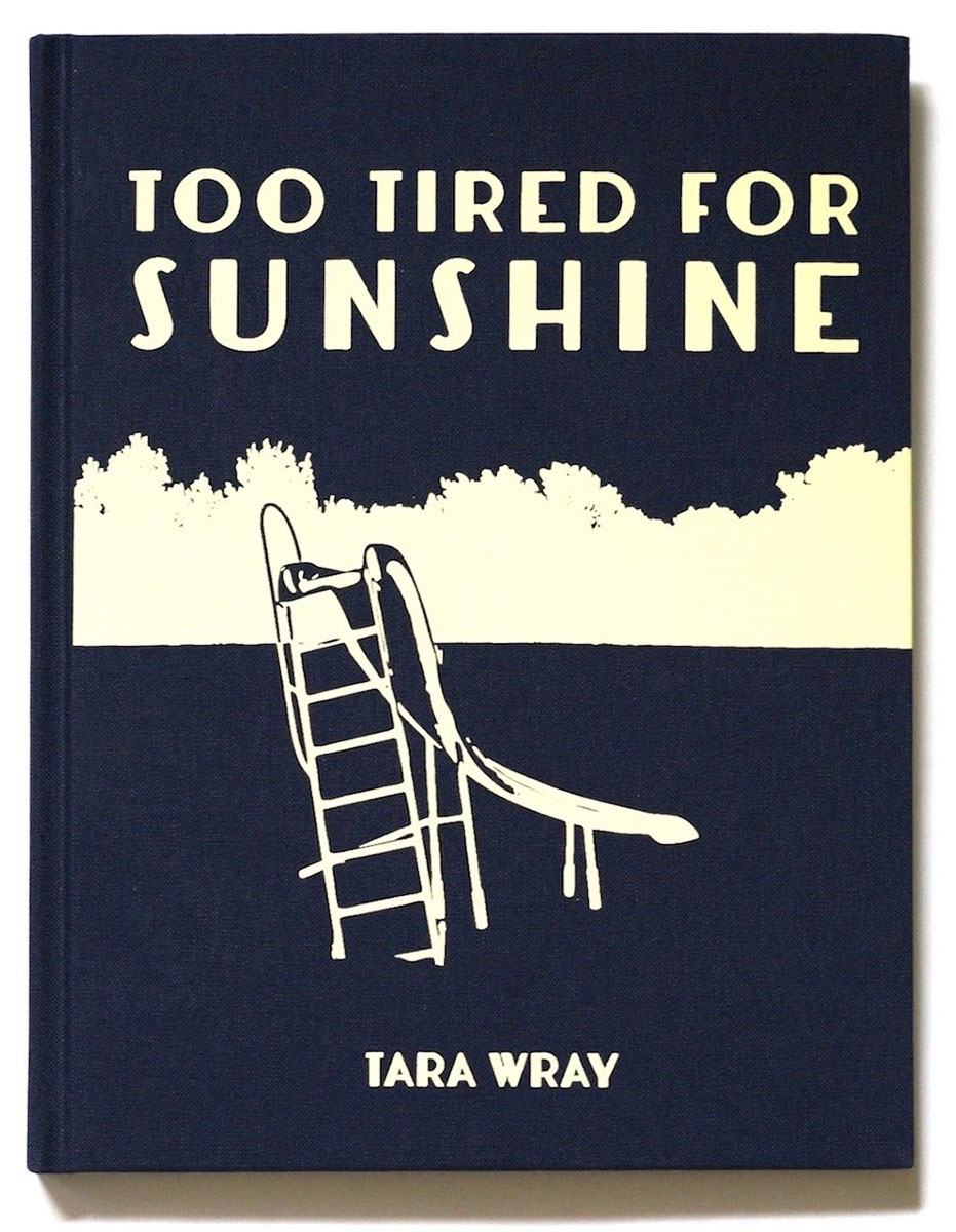 Too Tired for Sunshine  by Tara Wray