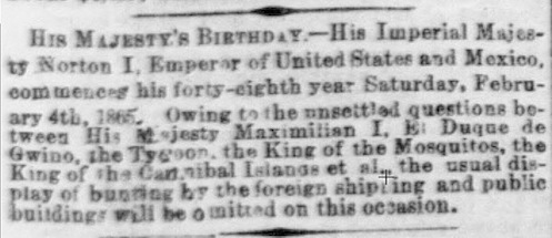 "From ""City Items"" feature on the front page of the  Daily Alta California , Saturday 4 February 1865. VIA:  California Digital Newspaper Collection ."