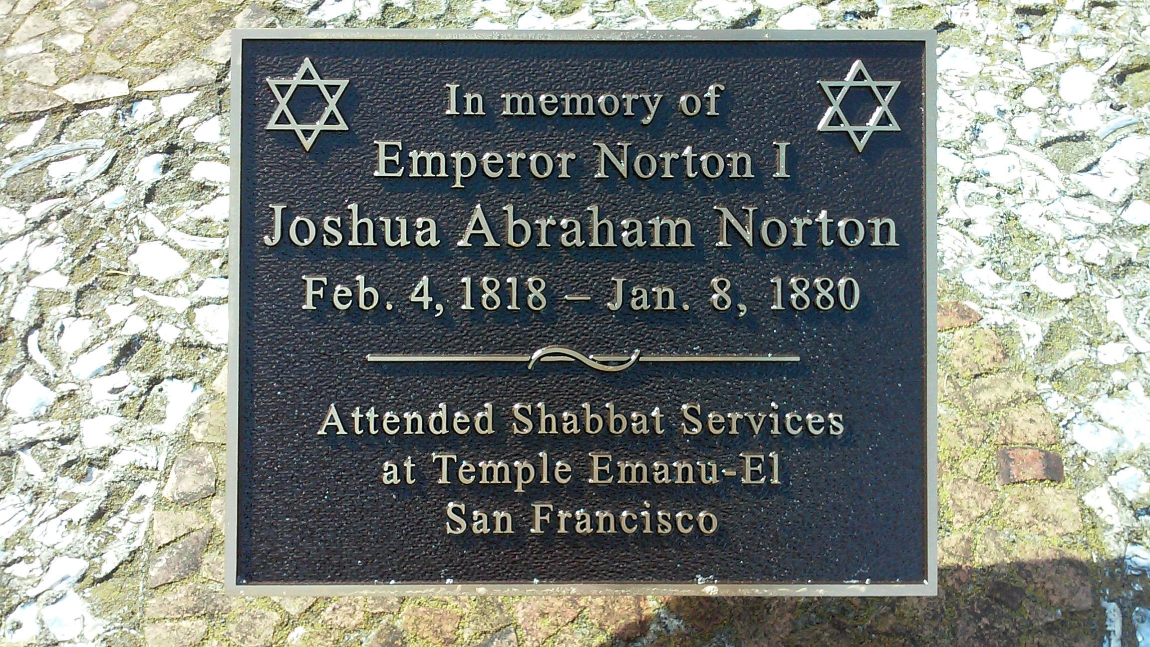 The Emperor's Bridge Campaign helped to sponsor this new plaque, dedicated in May at Home of Peace in Colma, Calif., the cemetery of Congregation Emanu-El, in San Francisco, where Emperor Norton attended synagogue. The plaque was an independent project of Judi Leff, who is an Advisor to the Campaign.