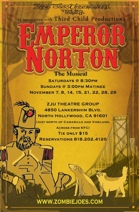 Flyer for 2009 Los Angeles production of  Emperor Norton: The Musical , by Kim Ohanneson and Marty Axelrod.  Artwork, 2007,by Zoe Axelrod. Source:  Zombie Joe's .