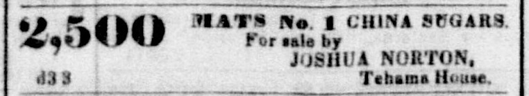 Business ad for Joshua Norton.   Daily Alta California , 9 December 1856. Source:  California Digital Newspaper Collection