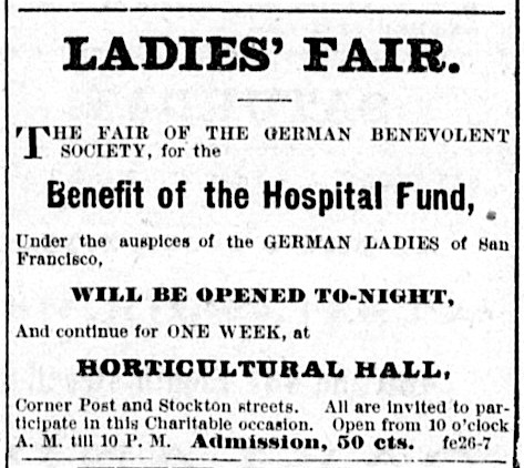Ad for Ladies Fair of the German Benevolent Society ,  Daily Alta California , 27 February 1878. Source:  California Digital Newspaper Collection .