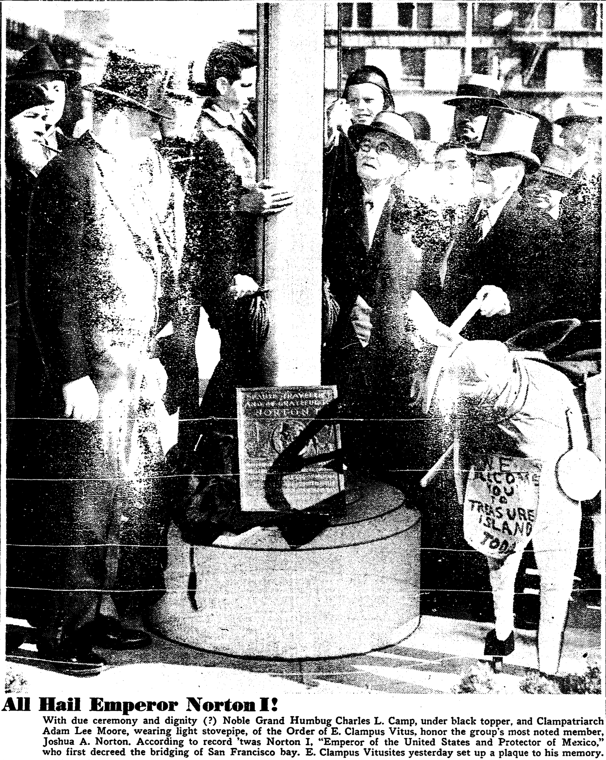 """Dedication on 25 February 1939 of the Emperor Norton plaque (""""Pause, Traveler"""") commissioned by the Ancient and Honorable Order of E Clampus Vitus.  Photo   from """"Bridge Father Honored by E. Clampusites,""""  San Francisco Chronicle , 26 February 1939, p.8. © San Francisco Chronicle. For full article, click  here . Source: San Francisco Public Library."""