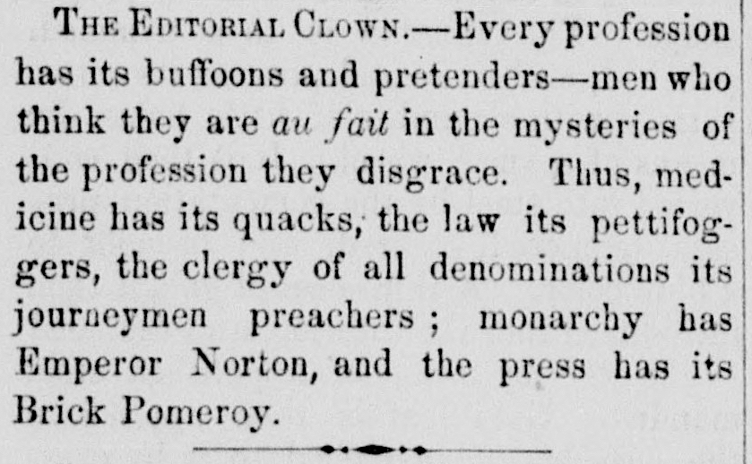 """""""The Editorial Clown,""""  editorial item, San Francisco  Elevator , 20 March 1868, p. 2, col. 1. Source:  California Digital Newspaper Collection ."""