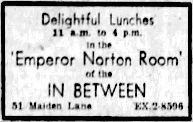 Ad for the Emperor Norton Room at the In Between , on 51 Maiden Lane, San Francisco.  San Francisco Examiner , 27 March 1961, p. 16. Source: Newspapers.com