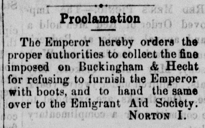 Proclamation of Emperor Norton,  Pacific Appeal , 8 May 1875 , p.1 (first of three). Source:  California Digital Newspaper Collection .