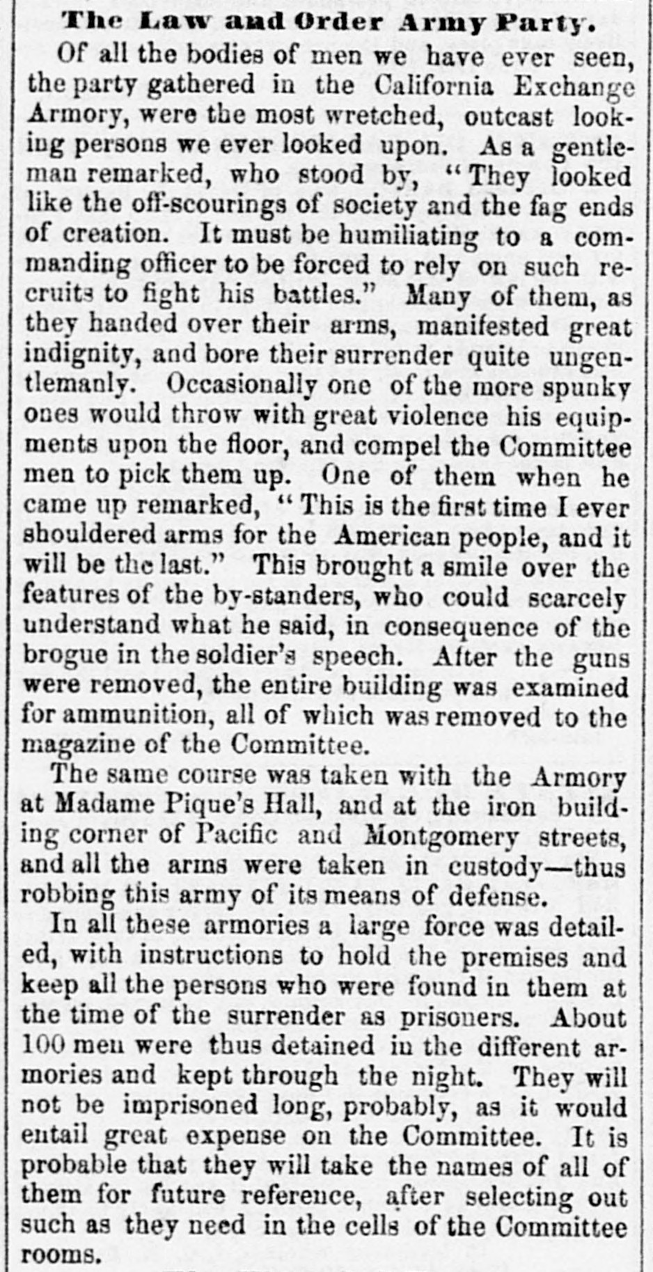 "Excerpt from ""Events of Yesterday,""   Daily Alta California , 22 June 1856, p. 2. Source:  California Digital Newspaper Collection  [Note: The image here, selected because of its superior legibility, is from the  reprint  of the  Alta  story in the  Sacramento Daily Union  of 23 June 1856, under the headline ""The San Francisco Revolution.""]"