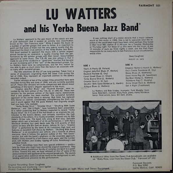 Back cover of Lu Watters and his Yerba Buena Jazz Band,  Live from the Dawn Club  (Fairmont 101), Fairmont Records, 1973.  Front cover  here . Source:  Discogs.com