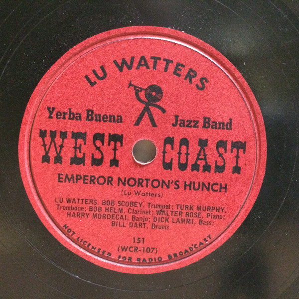 "Center label of Lu Watters Yerba Buena Jazz Band (WCR-107), ""Emperor Norton's Hunch"" / ""Harlem Rag,"" West Coast Recordings, 1946 or 1947.  Source:  Discogs.com ."